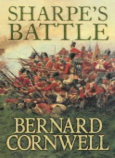 Sharpe's Battle: The Battle of Feuntes de Oñoro, May 1811 (The Sharpe Series, B