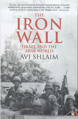 1 of 1 - The Iron Wall: Israel and the Arab World, Shlaim, Avi, Very Good Book