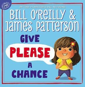 NEW-Give-Please-a-Chance-by-O-039-Reilly-Bill-Patterson-James
