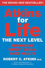 Atkins for Life: The Next Level: Permanent Weight Loss and Good Health by Robert C. Atkins (Paperback, 2003)