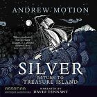 Silver: Return to Treasure Island by Sir Andrew Motion (CD-Audio, 2012)