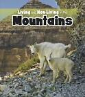 Living and Non-living in the Mountains by Rebecca Rissman (Hardback, 2013)