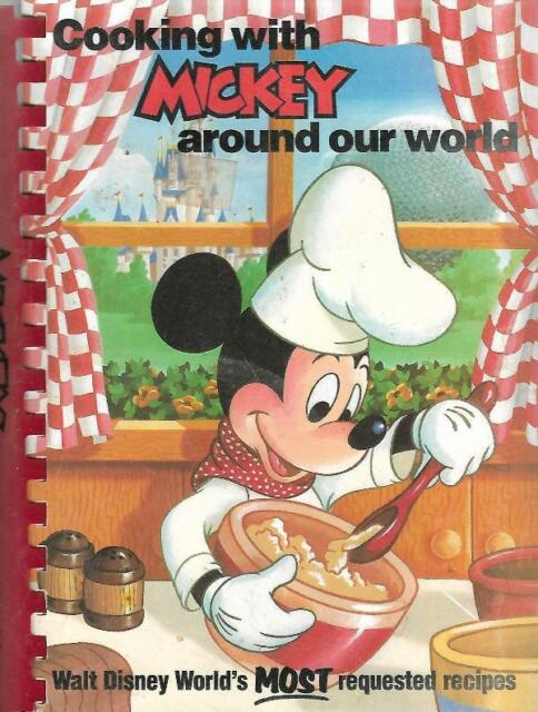 Cooking with Mickey Around the World 1986 WDW Most Requested Recipes Cookbook