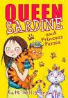Queen Sardine and Princess Persia by Kate Willis-Crowly (Paperback, 2015)