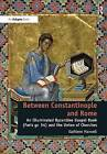 Between Constantinople and Rome: An Illuminated Byzantine Gospel Book (Paris GR. 54) and the Union of Churches by Kathleen Maxwell (Hardback, 2014)