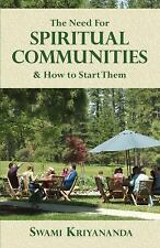 The Need For Spiritual Communities and How to Start Them, Kriyananda, Swami, New