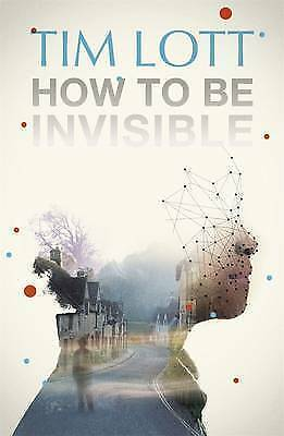 How To Be Invisible, Lott, Tim, Very Good Book