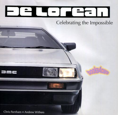 DELOREAN BOOK IMPOSSIBLE CELEBRATING PARNHAM WITHERS JOHN CAR
