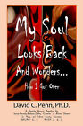 My Soul Looks Back and Wonders... How I Got Over: A Narrative Account Regarding the George-Kennedy-Anderson-Cathey Collective of African Descent in Maury and Hickman County, Tennessee 1810-1920 C.E. 191-301 A.B.A. by PH D David Penn, David C Penn (Paperback / softback, 2005)