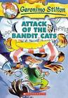 Attack of the Bandit Cats by Geronimo Stilton (Paperback, 2004)