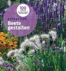 Attraktive Beete gestalten von Andrea Christmann (2015, Gebundene Ausgabe)