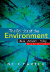 The Politics of the Environment: Ideas, Activism, Policy by Neil Carter (Paperback, 2007)