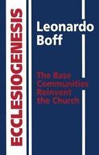 Ecclesiogenesis: The Base Communities Reinvent the Church, Leonardo Boff, Good B