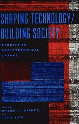 1 of 1 - Shaping Technology / Building Society, Bijker, Wiebe E.