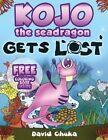 Kojo the Sea Dragon Gets Lost by David Chuka (Paperback / softback, 2013)