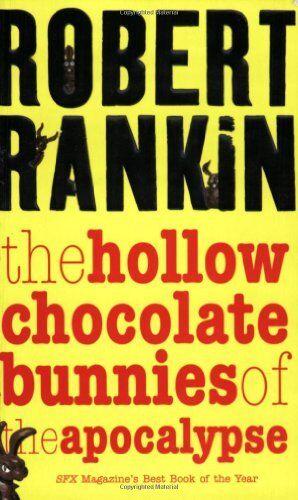 The Hollow Chocolate Bunnies of the Apocalypse (GOLLANCZ S.F.),Robert Rankin