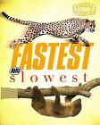 Fastest and Slowest by Camilla De la Bedoyere (Paperback, 2011)