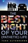 The Best Night of Your (Pathetic) Life by Tara Altebrando (Paperback / softback, 2013)