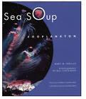 Sea Soup: Zooplankton by Mary M Cerullo (Hardback, 2001)