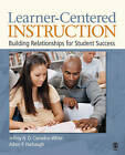 Learner-Centered Instruction: Building Relationships for Student Success by Jeffrey H. D. Cornelius-White, Adam P. Harbaugh (Paperback, 2009)