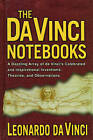 The Da Vinci Notebooks: A Dazzling Array of Da Vinci's Celebrated and Inspirational Inventions, Theories, and Observations by Skyhorse Publishing (Paperback / softback, 2011)