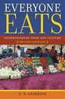 Everyone Eats: Understanding Food and Culture by E. N. Anderson (Hardback, 2014)