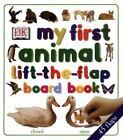 My First Animal Lift-the-Flap Book by Dorling Kindersley Publishing Staff (2000, Board Book)