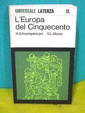 Koenigsberger Mosse L'EUROPA DEL CINQUECENTO - Universale Laterza 1974 I° ed.