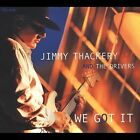 We Got It by Jimmy Thackery & the Drivers (CD, May-2002, Telarc Distribution)