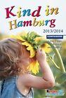 Kind in Hamburg 2013/2014 (2013, Taschenbuch)