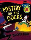 Mystery on the Docks 25th Anniversary Edition by Thacher Hurd (Paperback / softback, 2008)