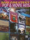 2015 Greatest Pop & Movie Hits  : The Biggest Movies * the Greatest Artists (Big Note Piano) by Alfred Publishing Co., Inc. (Paperback / softback, 2015)