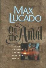 ON THE ANVIL by Max Lucado Christian Hardcover FREE SHIPPING Shape God's image