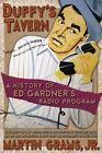 Duffy's Tavern: A History of Ed Gardner's Radio Program by Martin Grams (Paperback / softback, 2014)