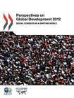 Perspectives on Global Development 2012: Social Cohesion in a Shifting World by Organization for Economic Co-operation and Development (OECD) (Paperback, 2011)