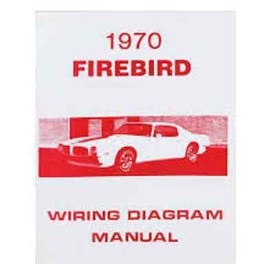 1970 Pontiac Firebird and Trans Am Wiring Diagrams ...