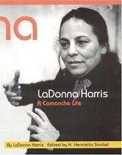 LaDonna Harris: A Comanche Life (American Indian Lives)-ExLibrary