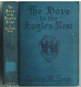 Dove-in-the-Eagle-039-s-Nest-by-Charlotte-Yonge-1926-1st-Ed-Vintage-Book