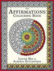 The Affirmations Colouring Book by Louise Hay (Paperback, 2015)