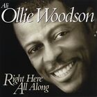 Right Here All Along by Ali-Ollie Woodson (CD, Nov-2001, Expansion (UK))