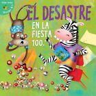 Desastre En La Fiesta 100.a (Disaster on the 100th Day) by Professor of Art History Jean Robertson (Hardback, 2015)
