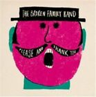 Please and Thank You 0711297489125 by Broken Family Band CD