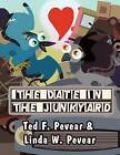 The Date in the Junk Yard by Linda W Pevear, Ted F Pevear (Paperback / softback, 2012)