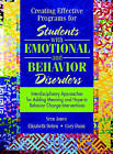 Creating Effective Programs for Students with Emotional and Behavior Disorders: Interdisciplinary Approaches for Adding Meaning and Hope to Behavior Change Interventions by Elizabeth Dohrn, Cory Dunn, Vern Jones (Hardback, 2003)