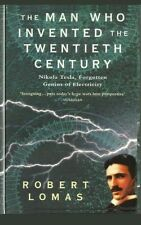The Man Who Invented the Twentieth Century : Nikola Tesla, Forgotten Genius...