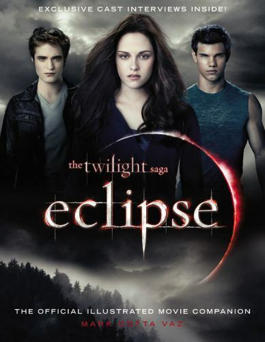 The Twilight Saga Eclipse - The Official Illustrated Movie Companion by Mark Cotta Vaz (2010, Trade Paperback)