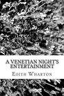 A Venetian Night's Entertainment by Edith Wharton (Paperback / softback, 2013)