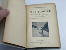 LE ALPI NOSTRE Abba 1906 montagna alpinismo roccia Dolomiti libro bergamo