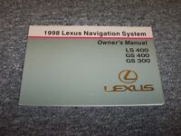 1998 Lexus Ls400 Gs400 Gs300 Navigation System Owner Owner's Operator Manual