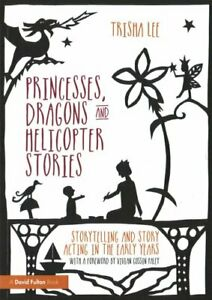 Princesses-Dragons-and-Helicopter-Stories-Storytelling-and-sto-9781138797659